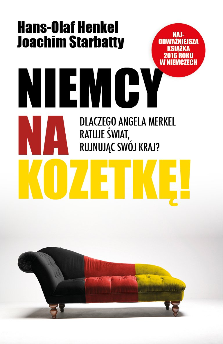 Niemcy na kozetkę! Dlaczego Angela Merkel ratuje świat, rujnując swój kraj? - Ebook (Książka na Kindle) do pobrania w formacie MOBI