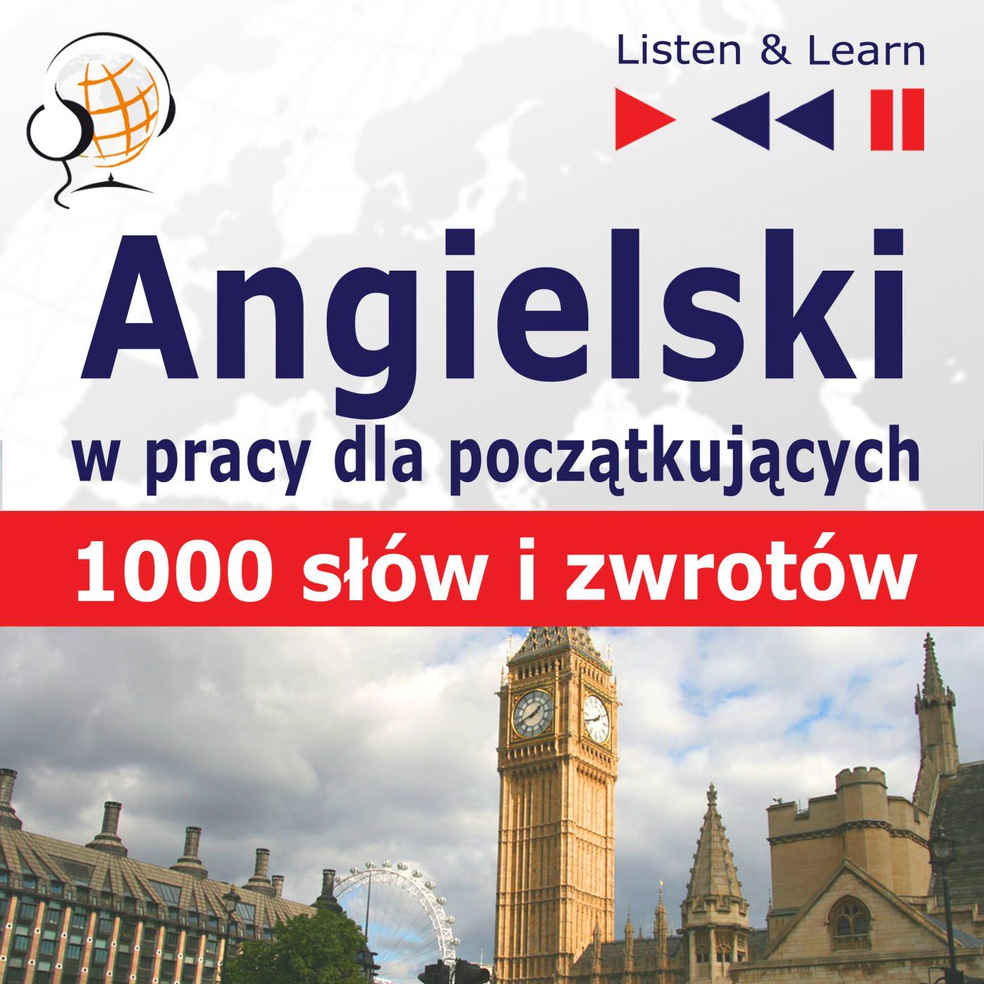 Angielski w pracy dla początkujących - 1000 słów i zwrotów w pracy za granicą - Audiobook (Książka audio MP3) do pobrania w całości w archiwum ZIP