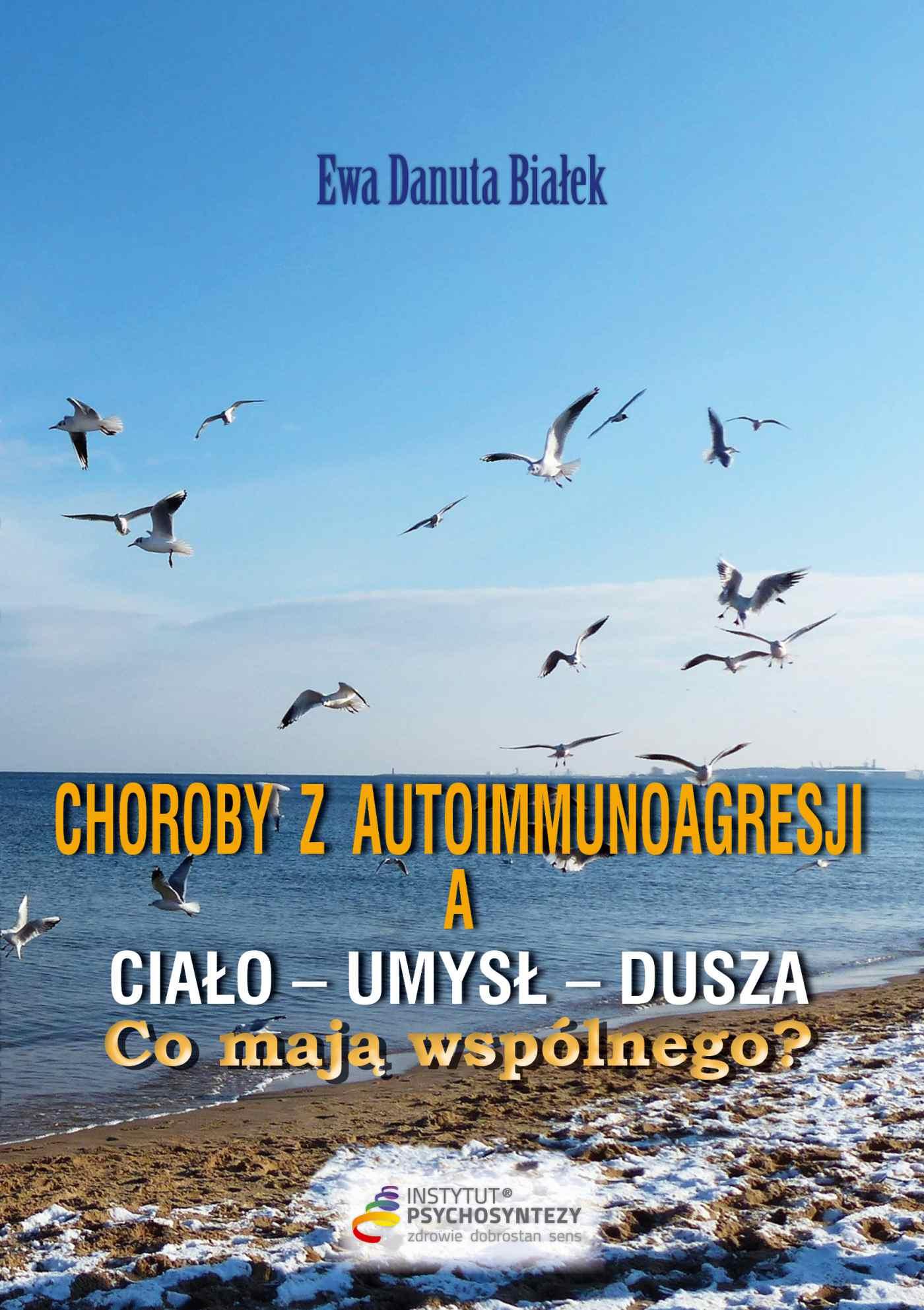 Choroby z autoimmunoagresji a ciało - umysł - dusza - Ebook (Książka EPUB) do pobrania w formacie EPUB