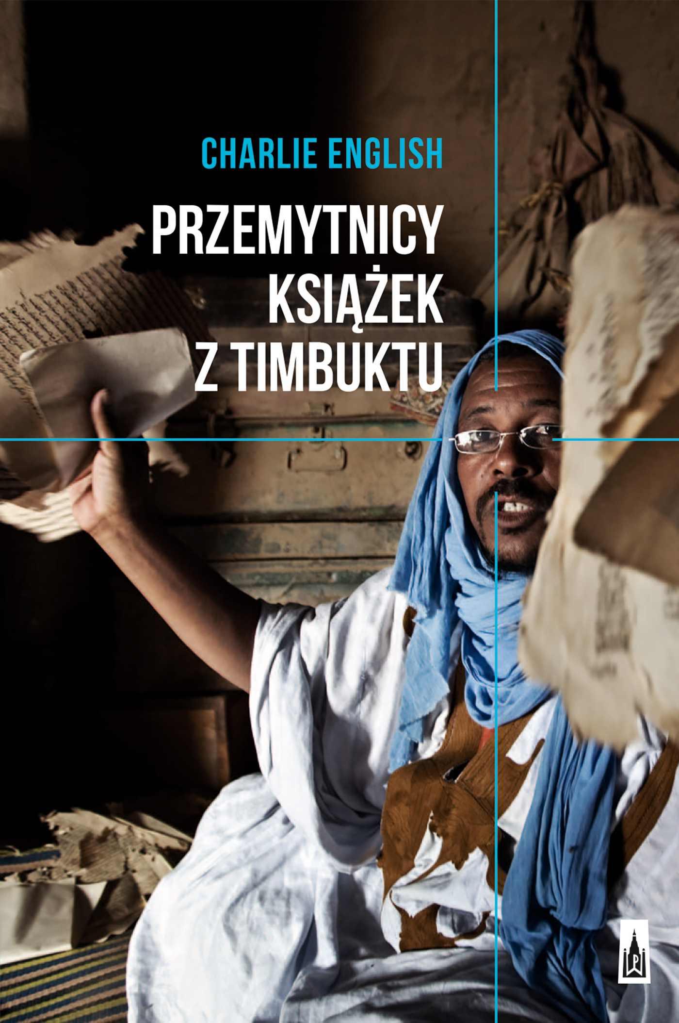 Przemytnicy książek z Timbuktu - Ebook (Książka na Kindle) do pobrania w formacie MOBI