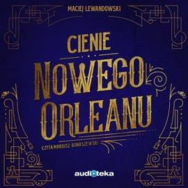 Cienie Nowego Orleanu - Audiobook (Książka audio MP3) do pobrania w całości w archiwum ZIP
