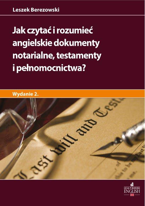 Jak czytać i rozumieć angielskie dokumenty notarialne testamenty i pełnomocnictwa? Wydanie 2 - Ebook (Książka EPUB) do pobrania w formacie EPUB