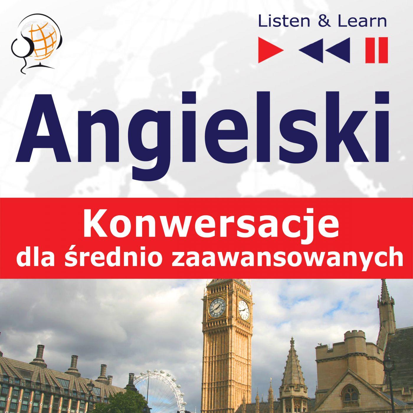 Angielski na mp3 - Konwersacje dla średniozaawansowanych - Audiobook (Książka audio MP3) do pobrania w całości w archiwum ZIP