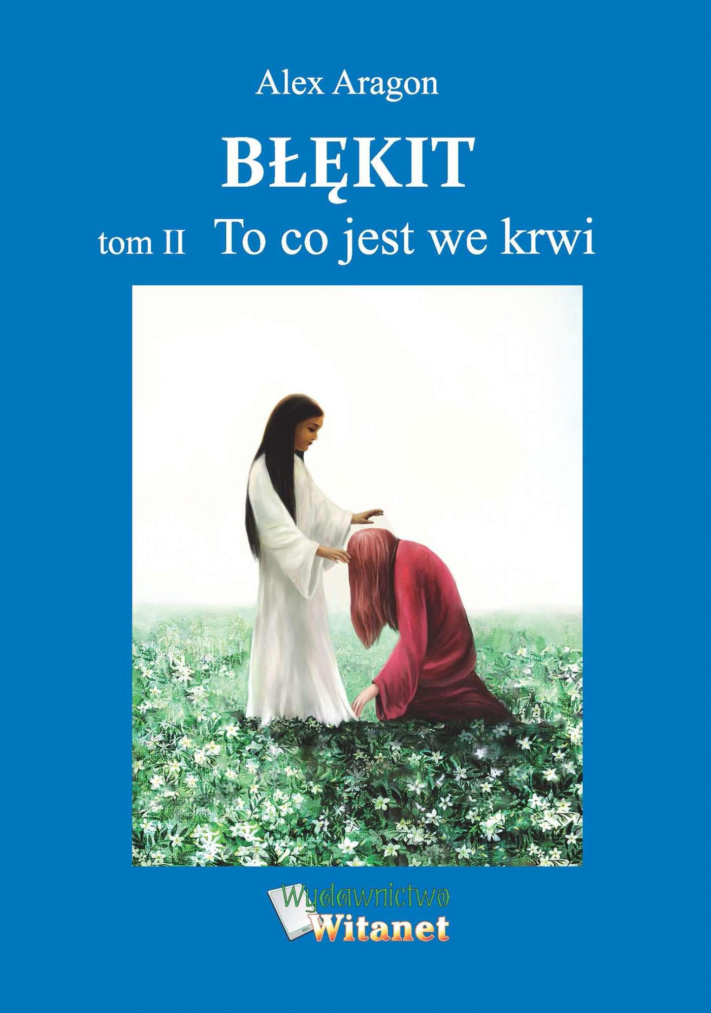 Błękit - tom II: To co jest we krwi - Ebook (Książka EPUB) do pobrania w formacie EPUB