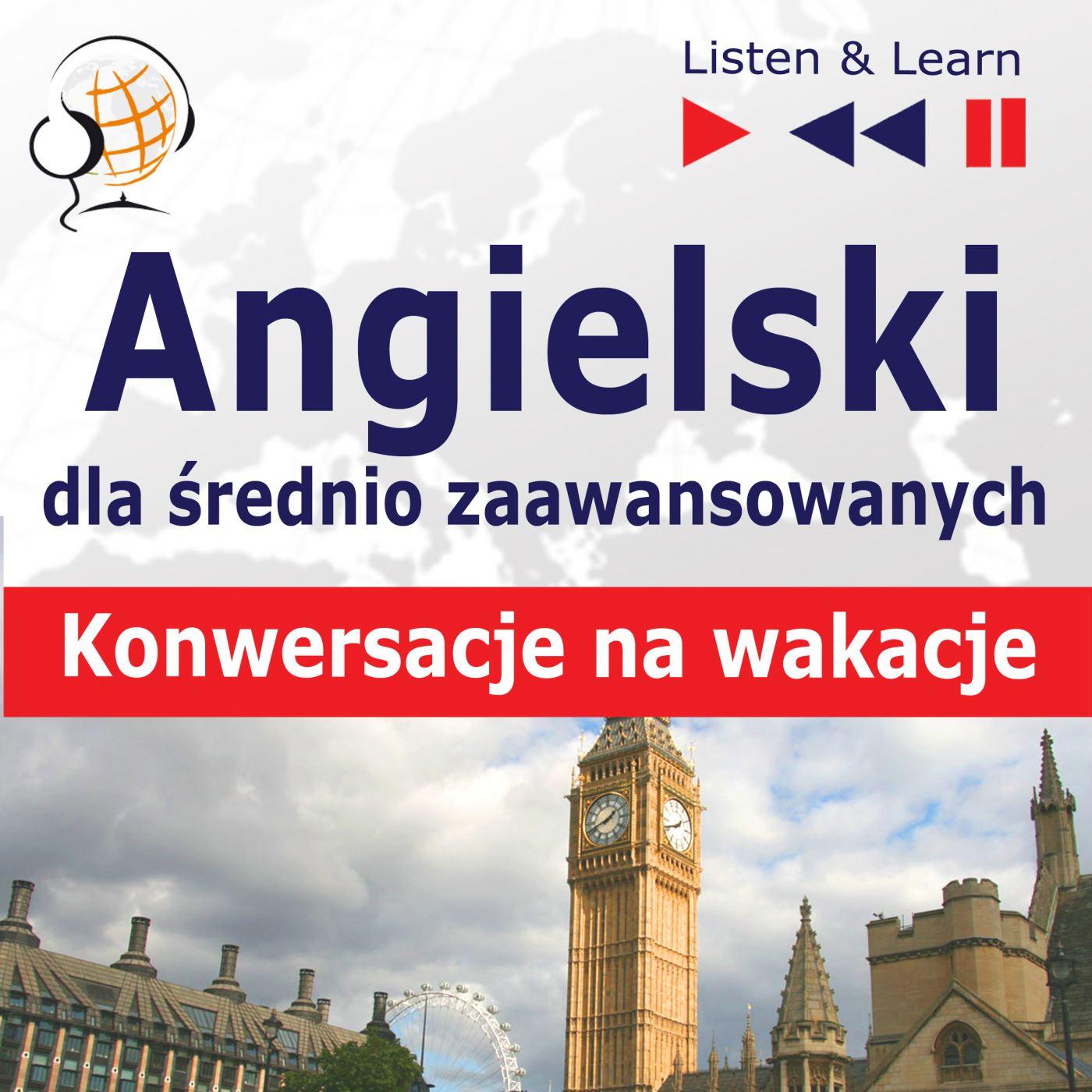 Angielski dla początkujących i średnio zaawansowanych - Konwersacje na wakacje - Audiobook (Książka audio MP3) do pobrania w całości w archiwum ZIP