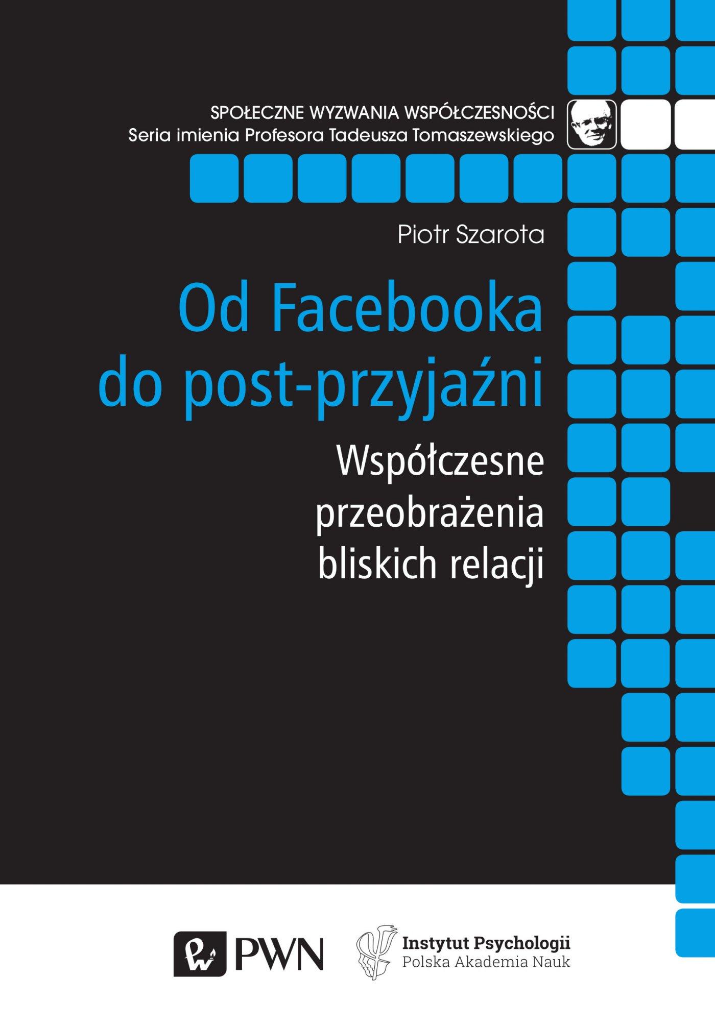 Od Facebooka do post-przyjaźni - Ebook (Książka EPUB) do pobrania w formacie EPUB