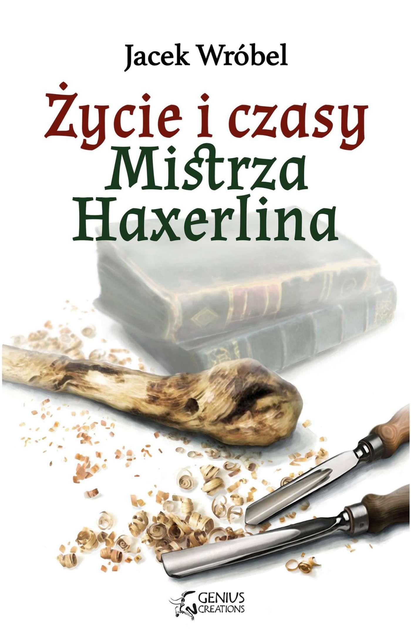 Życie i czasy Mistrza Haxerlina - Ebook (Książka PDF) do pobrania w formacie PDF