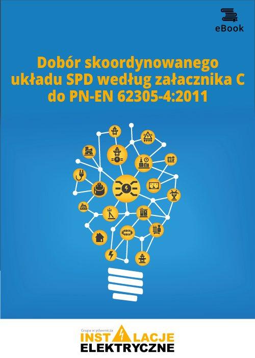 Dobór skoordynowanego układu SPD według załącznika C do PN-EN 62305-42011 - Ebook (Książka PDF) do pobrania w formacie PDF