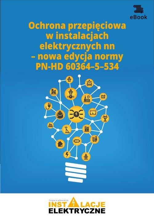 Ochrona przepięciowa w instalacjach elektrycznych nn – nowa edycja normy PN-HD 60364–5–534 - Ebook (Książka PDF) do pobrania w formacie PDF