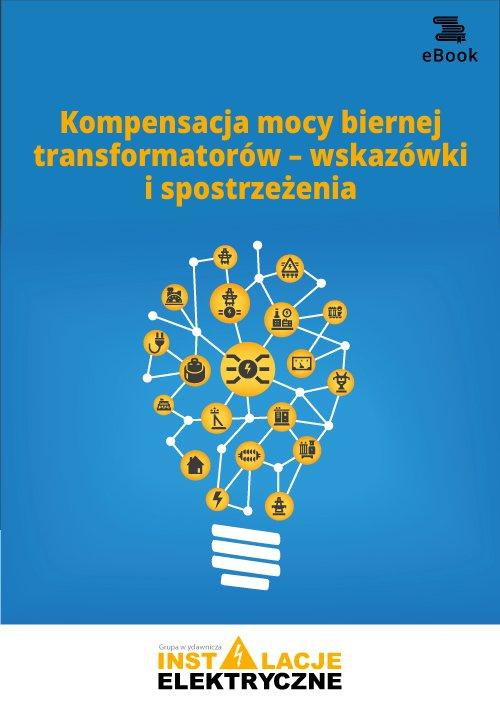 Kompensacja mocy biernej transformatorów – wskazówki i spostrzeżenia - Ebook (Książka PDF) do pobrania w formacie PDF