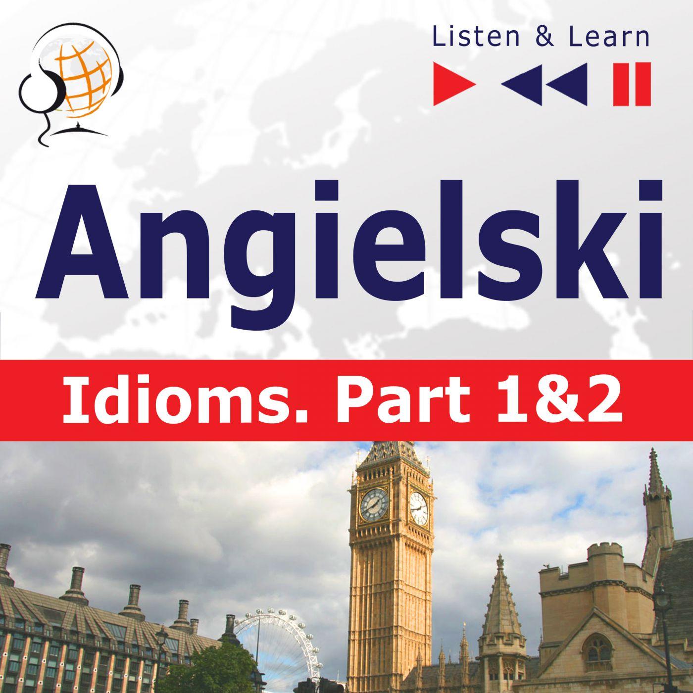 Angielski na mp3 - Idioms część 1 i 2 - Audiobook (Książka audio MP3) do pobrania w całości w archiwum ZIP