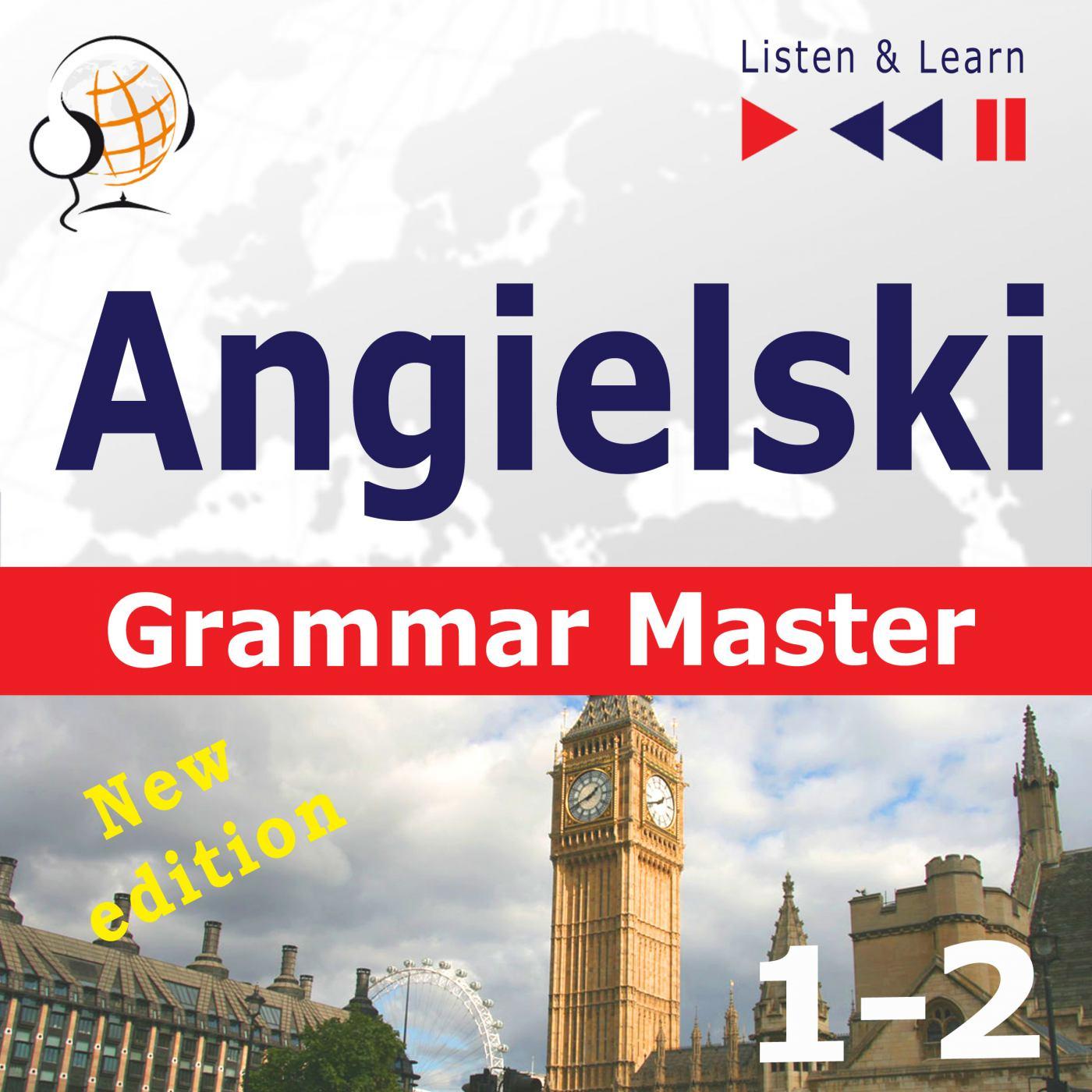 Angielski – Grammar Master: Gramamr Tenses + Grammar Practice – New Edition. Poziom średnio zaawansowany / zaawansowany: B1-C1 – Słuchaj & Ucz się - Audiobook (Książka audio MP3) do pobrania w całości w archiwum ZIP