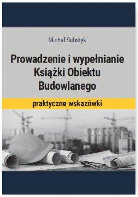 Prowadzenie i wypełnianie Książki Obiektu Budowlanego - Ebook (Książka PDF) do pobrania w formacie PDF
