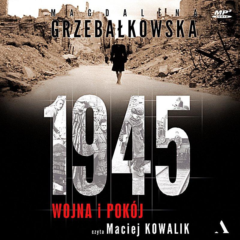 1945. Wojna i pokój - Audiobook (Książka audio MP3) do pobrania w całości w archiwum ZIP