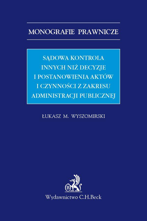 Sądowa kontrola innych niż decyzje i postanowienia aktów i czynności z zakresu administracji publicznej - Ebook (Książka PDF) do pobrania w formacie PDF