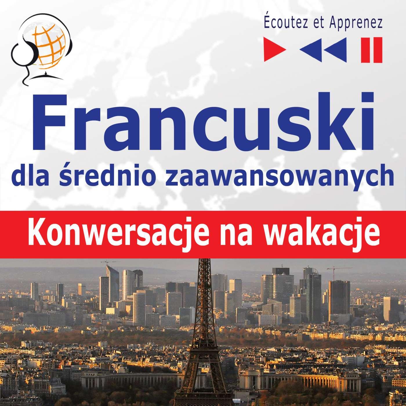 Francuski dla początkujących iśrednio zaawansowanych Konwersacje na wakacje - Audiobook (Książka audio MP3) do pobrania w całości w archiwum ZIP