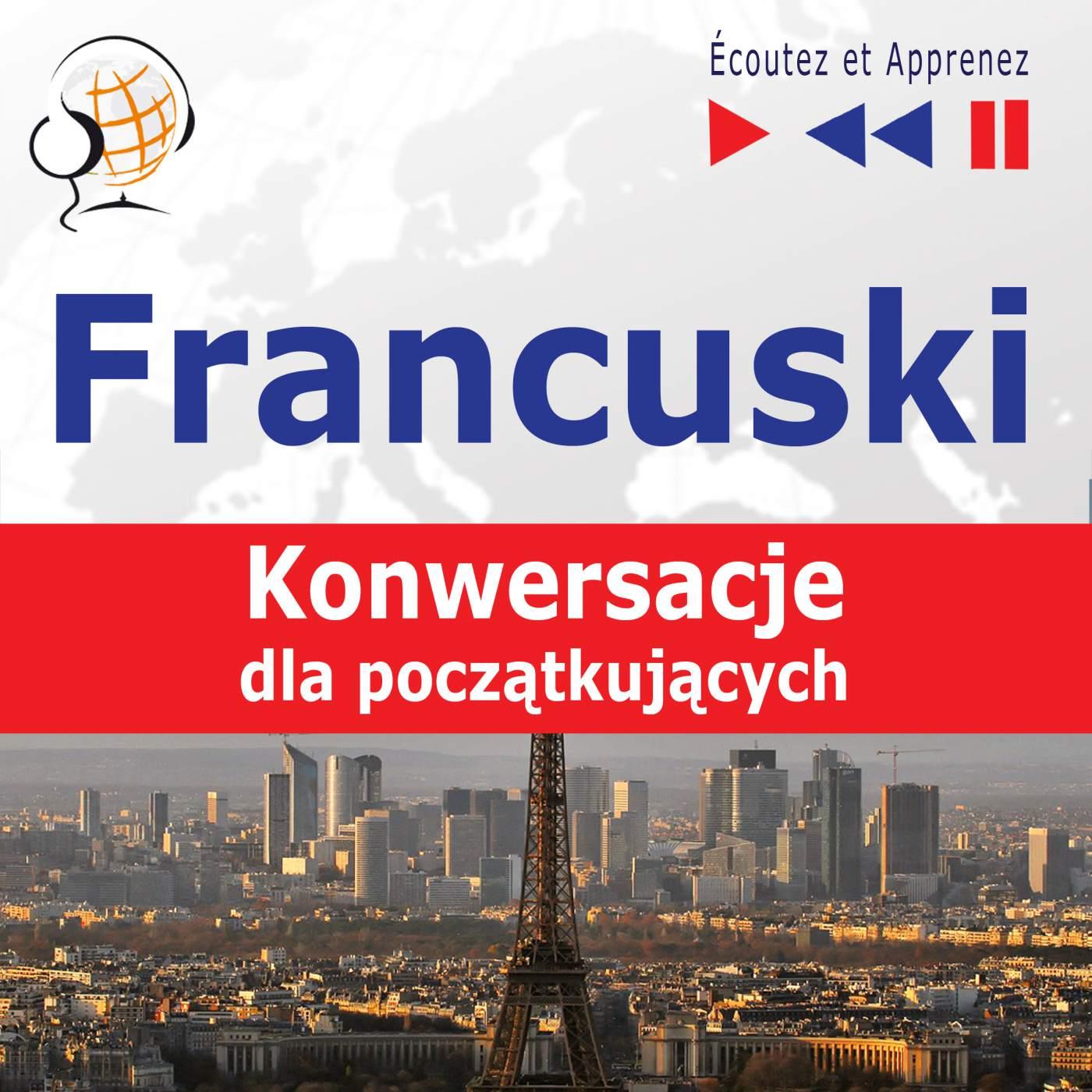 Francuski - Konwersacje dla początkujących - Audiobook (Książka audio MP3) do pobrania w całości w archiwum ZIP