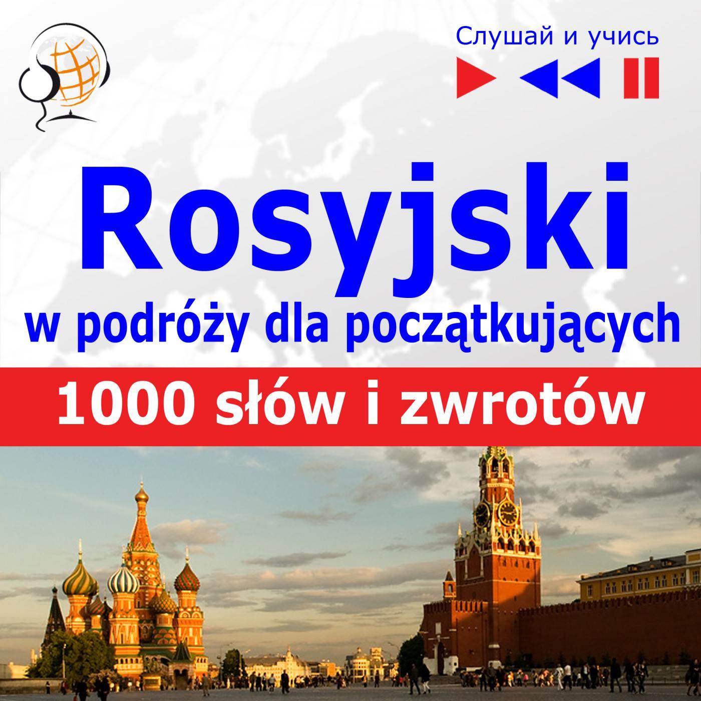 Rosyjski przedwyjazdem dla początkujących - 1000 słów izwrotów wpodróży - Audiobook (Książka audio MP3) do pobrania w całości w archiwum ZIP