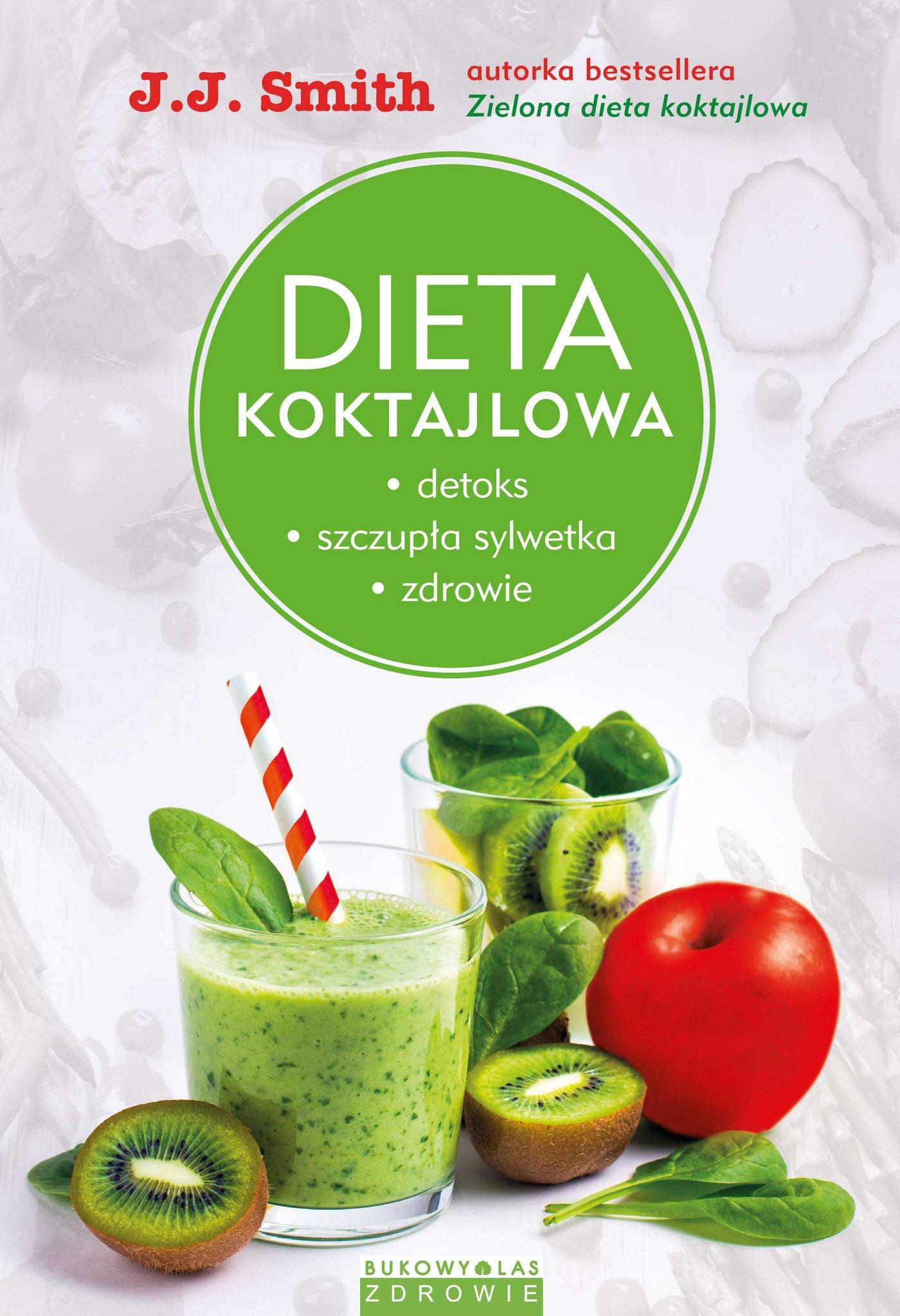 Dieta koktajlowa. Detoks, szczupła sylwetka, zdrowie - Ebook (Książka na Kindle) do pobrania w formacie MOBI
