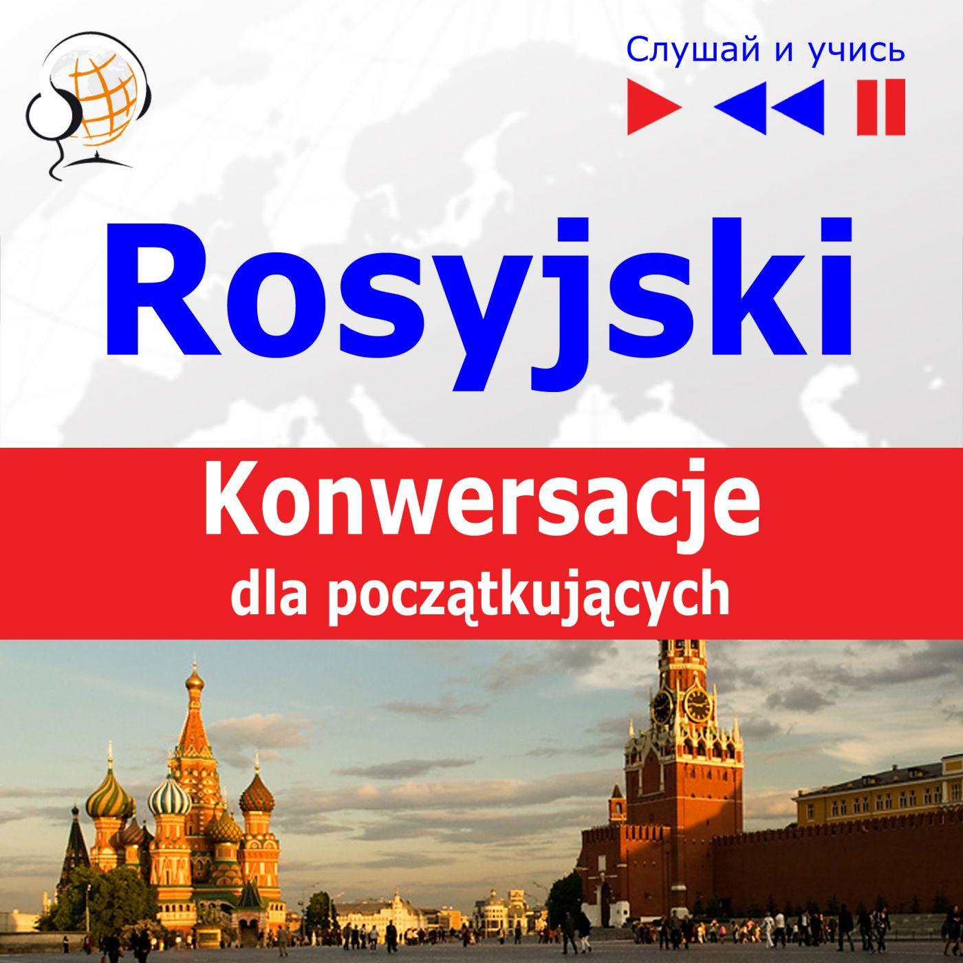 Rosyjski na mp3 - Konwersacje dla początkujących - Audiobook (Książka audio MP3) do pobrania w całości w archiwum ZIP