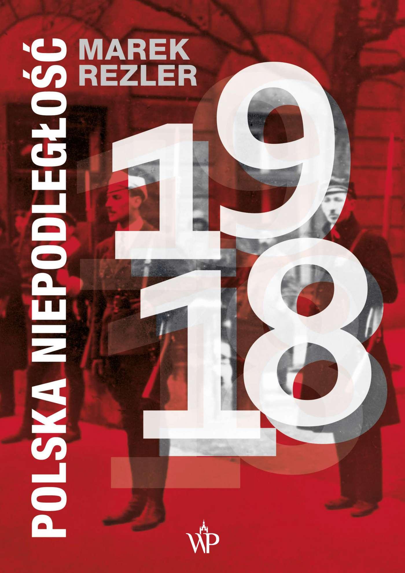 Polska niepodległość 1918 - Ebook (Książka EPUB) do pobrania w formacie EPUB