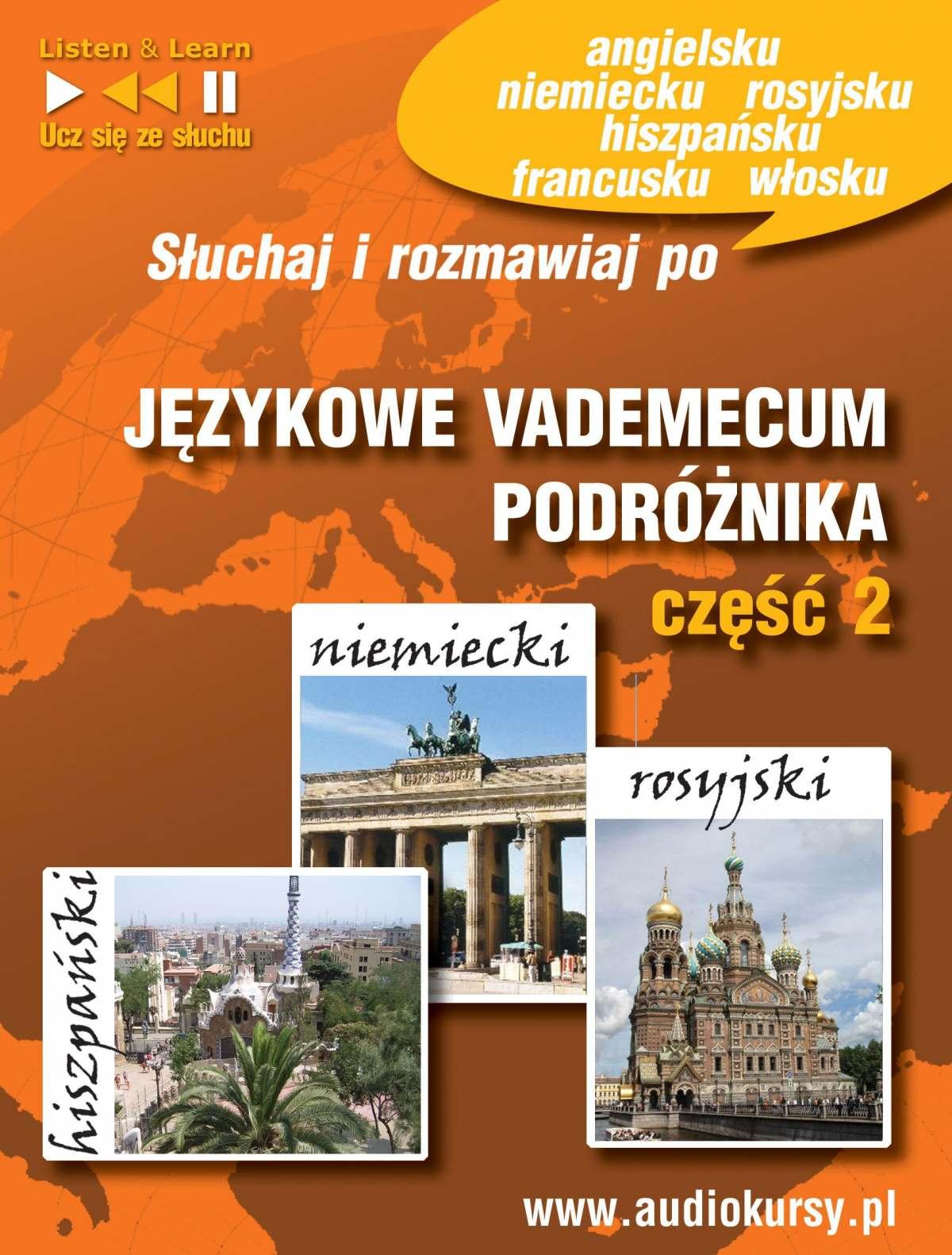 Językowe Vademecum Podróżnika cz. 2 - Hiszpański, Niemiecki, Rosyjski - Audiobook (Książka audio MP3) do pobrania w całości w archiwum ZIP
