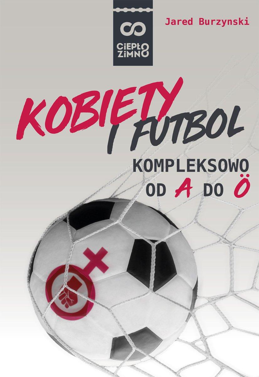Kobiety i futbol. Kompleksowo od A do Ö - Ebook (Książka PDF) do pobrania w formacie PDF