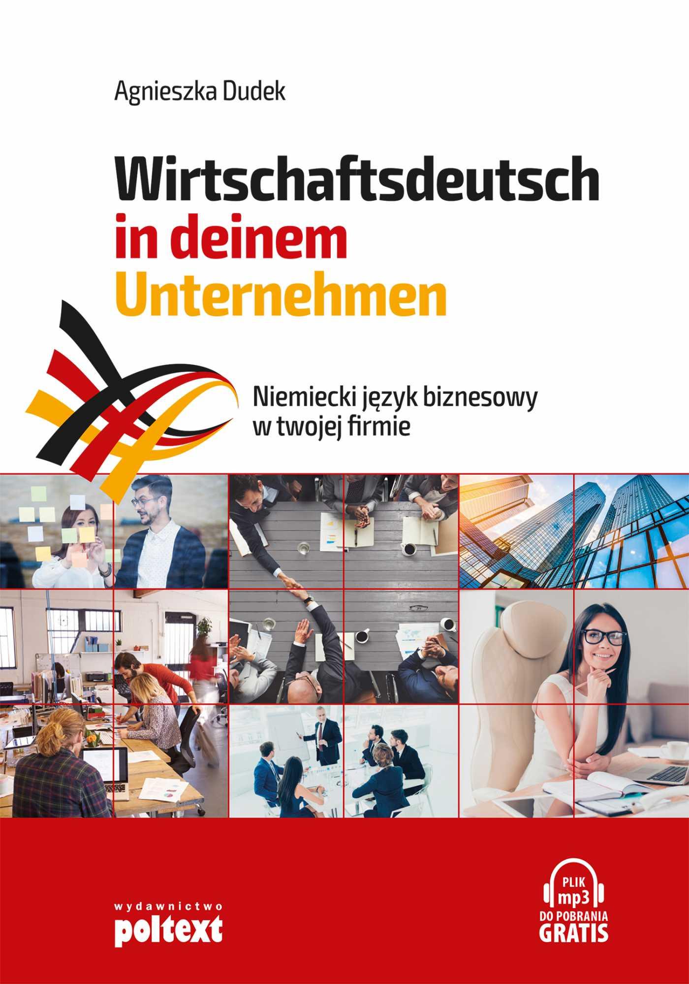 Niemiecki język biznesowy w twojej firmie. Wirtschaftsdeutsch in deinem Unternehmen - Ebook (Książka EPUB) do pobrania w formacie EPUB