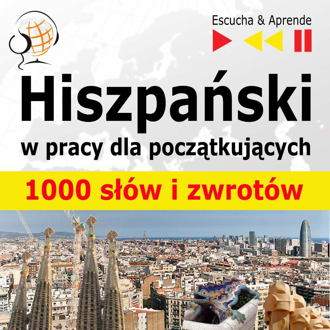 Hiszpański w pracy dla początkujących - 1000 słów i zwrotów - Audiobook (Książka audio MP3) do pobrania w całości w archiwum ZIP