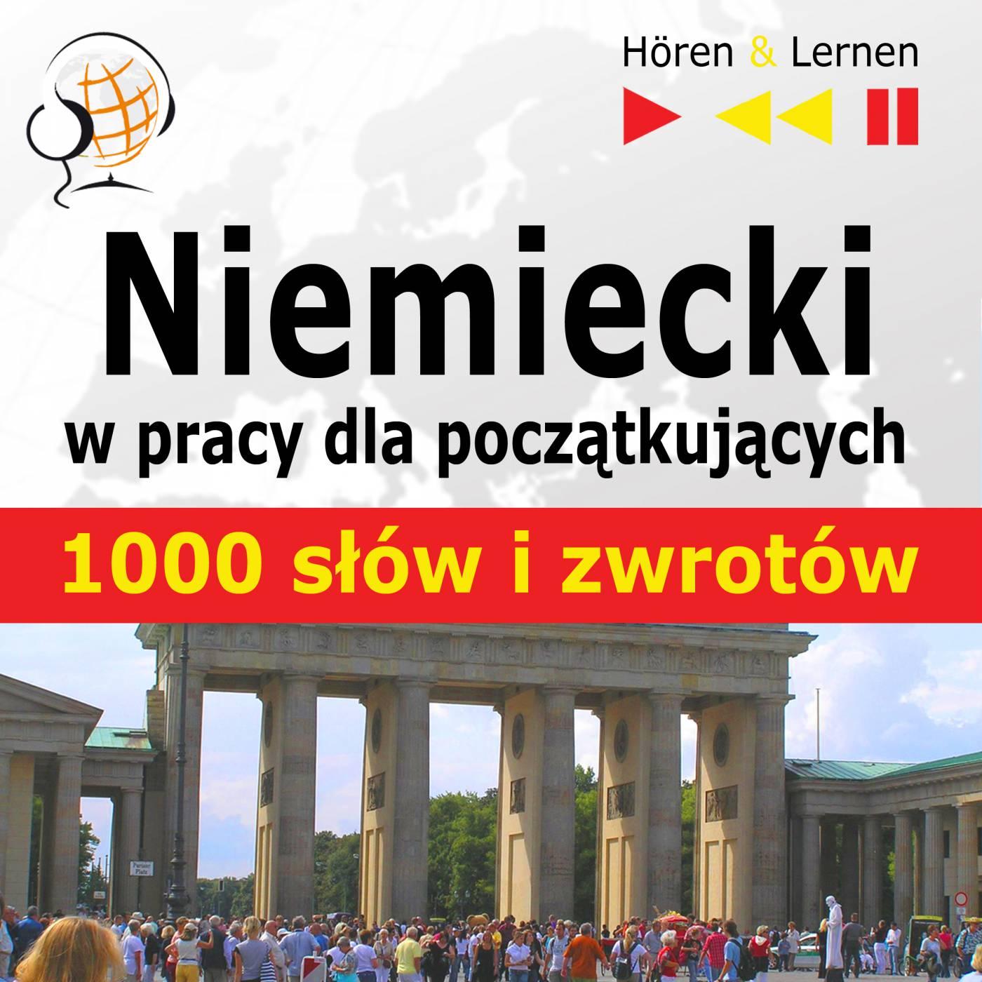 Niemiecki w pracy dla początkujących - 1000 słów i zwrotów - Audiobook (Książka audio MP3) do pobrania w całości w archiwum ZIP