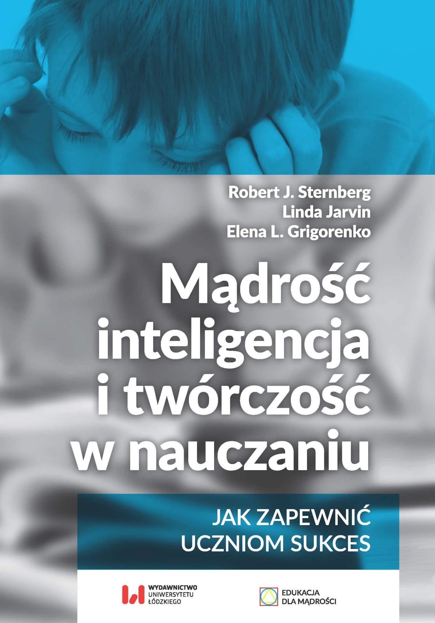 Mądrość, inteligencja i twórczość w nauczaniu. Jak zapewnić uczniom sukces - Ebook (Książka PDF) do pobrania w formacie PDF