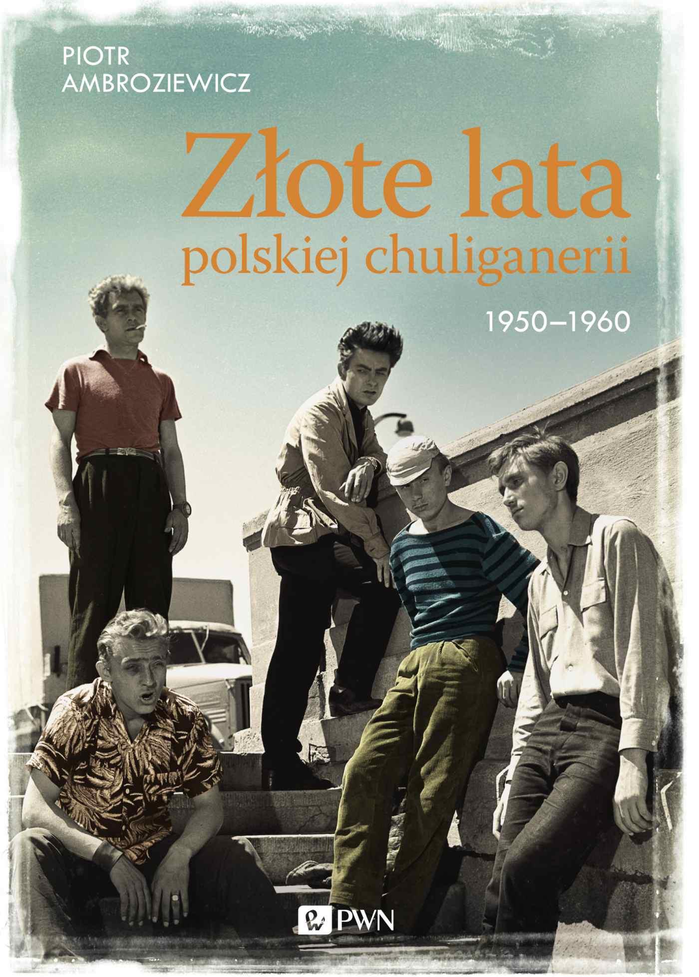 Złote lata polskiej chuliganerii 1950-1960 - Ebook (Książka EPUB) do pobrania w formacie EPUB