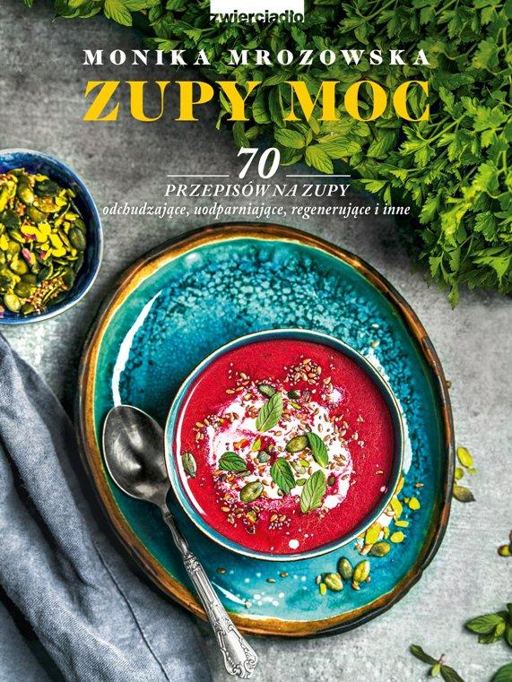 Zupy moc. 70 przepisów na zupy - Ebook (Książka EPUB) do pobrania w formacie EPUB