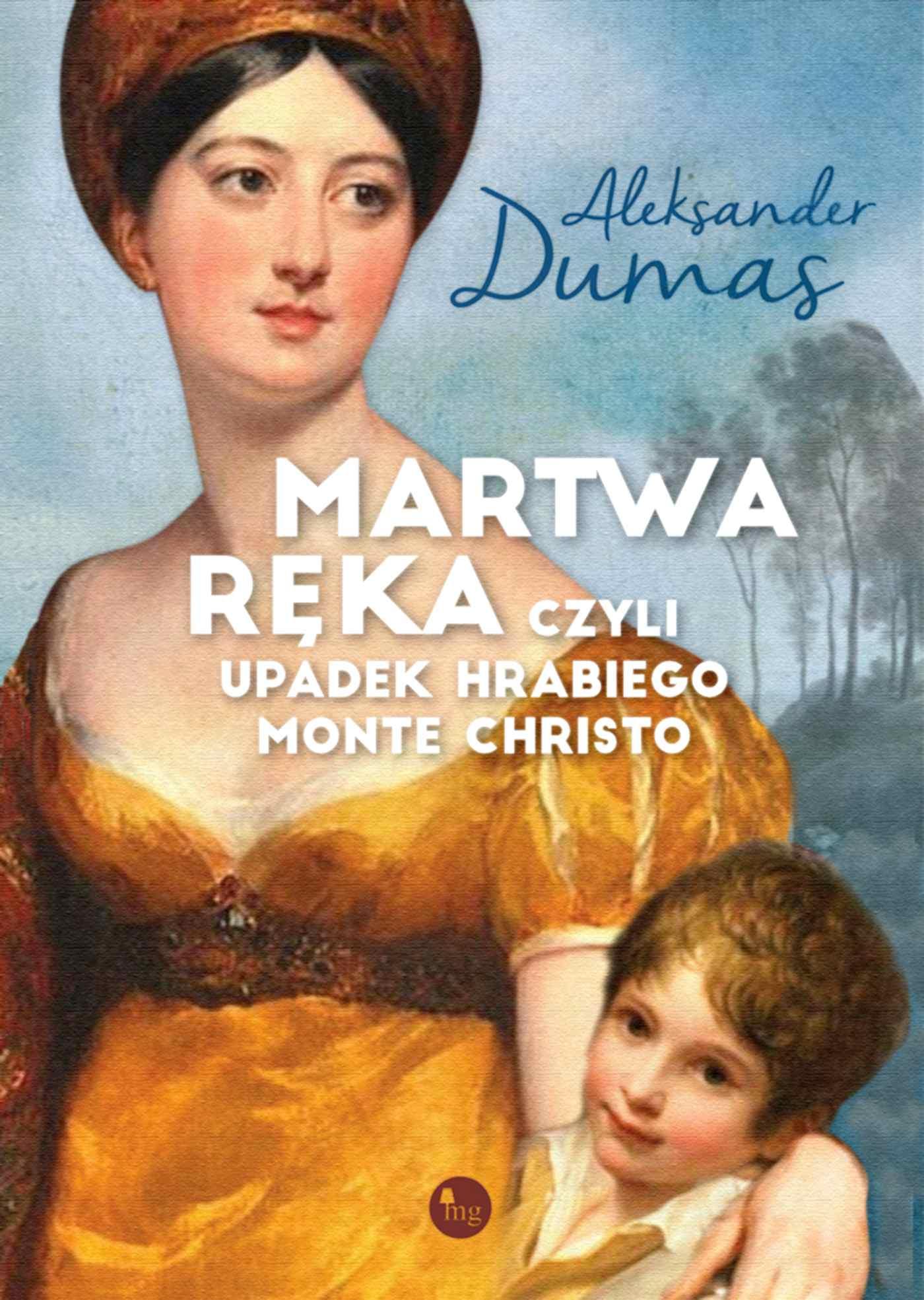 Martwa ręka, czyli upadek hrabiego Monte Christo - Ebook (Książka EPUB) do pobrania w formacie EPUB