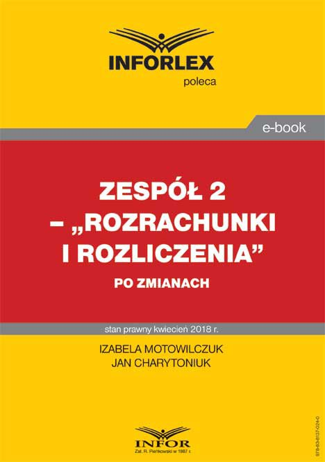 """Zespół 2– """"Rozrachunki i rozliczenia"""" po zmianach - Ebook (Książka PDF) do pobrania w formacie PDF"""