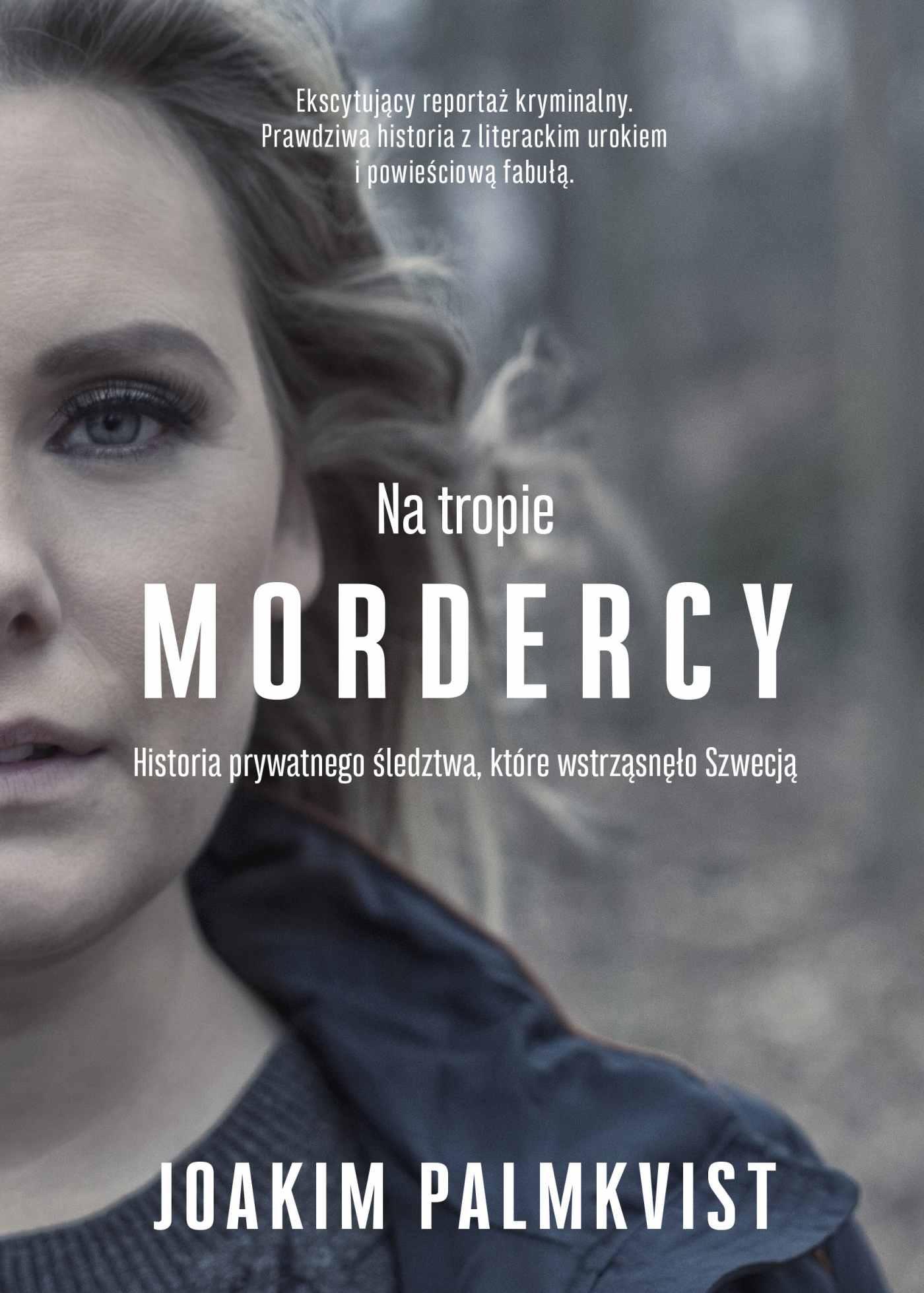 Na tropie mordercy. Historia prywatnego śledztwa, które wstrząsnęło Szwecją - Ebook (Książka EPUB) do pobrania w formacie EPUB