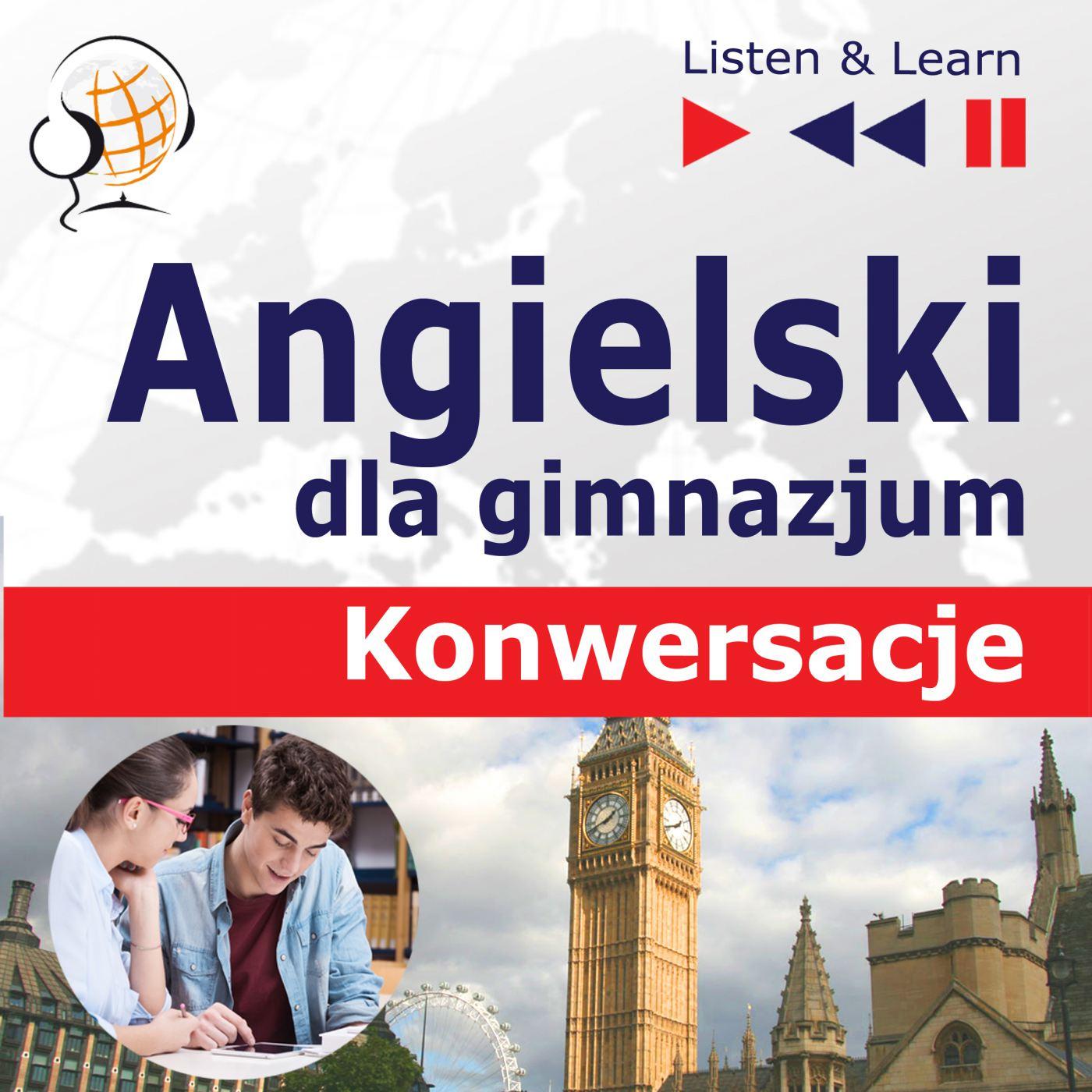 Angielski Konwersacje dla Gimnazjum - Audiobook (Książka audio MP3) do pobrania w całości w archiwum ZIP