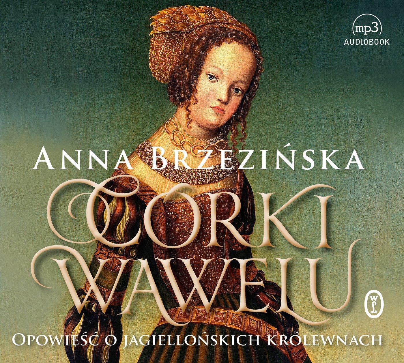 Córki Wawelu - Audiobook (Książka audio MP3) do pobrania w całości w archiwum ZIP