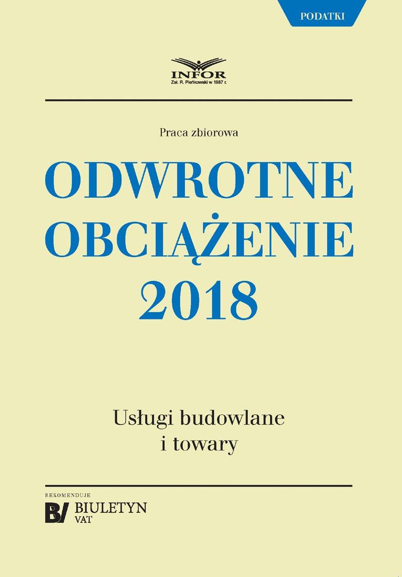 Odwrotne obciążenie 2018. Usługi budowlane i towary - Ebook (Książka PDF) do pobrania w formacie PDF