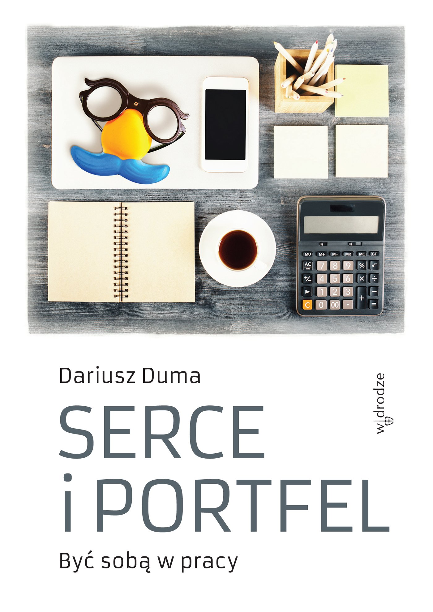 Serce i portfel. Być sobą w pracy - Ebook (Książka PDF) do pobrania w formacie PDF