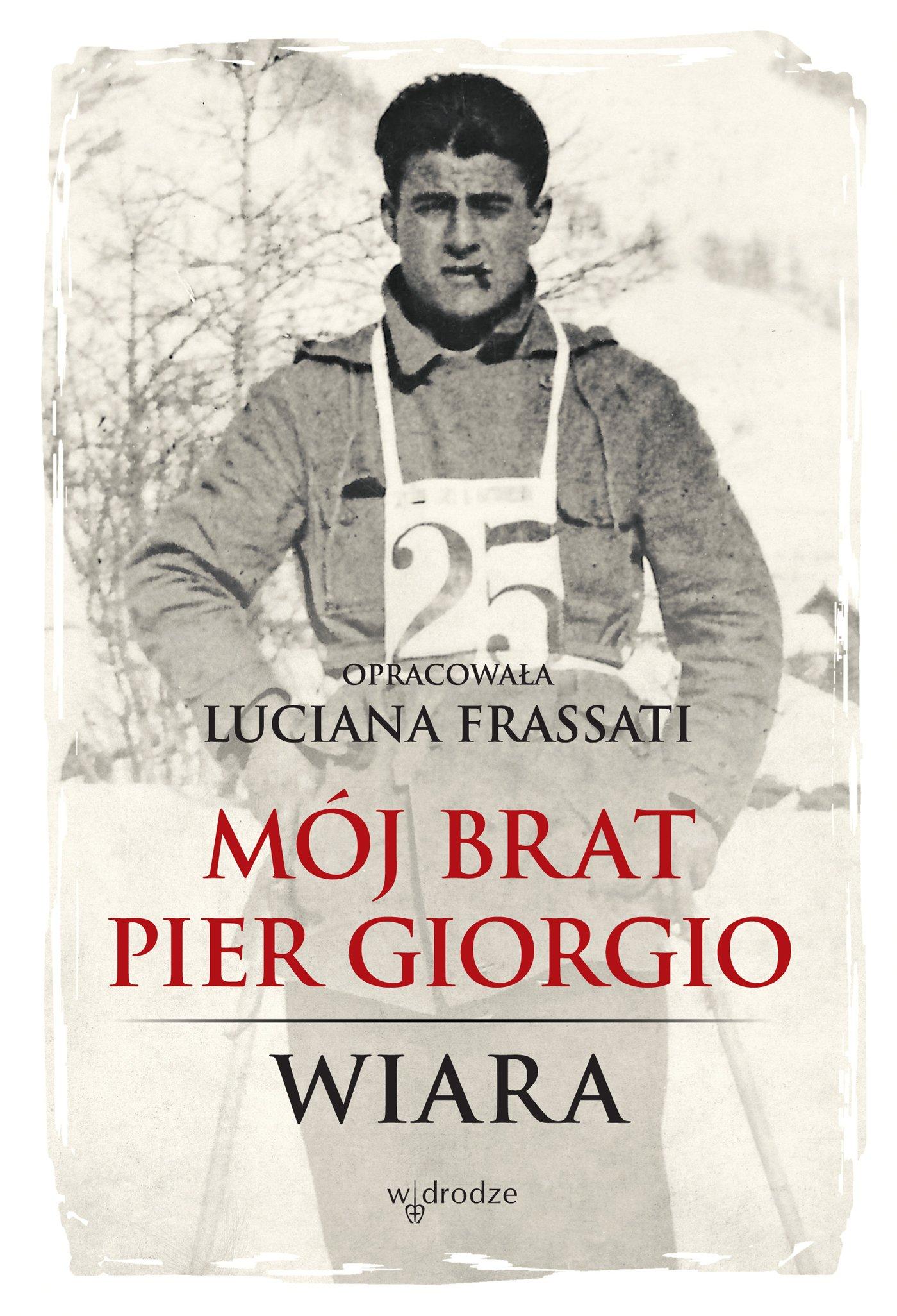 Mój brat Pier Giorgio. Wiara - Ebook (Książka PDF) do pobrania w formacie PDF