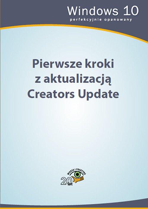 Pierwsze kroki z aktualizacją Creators Update - Ebook (Książka PDF) do pobrania w formacie PDF