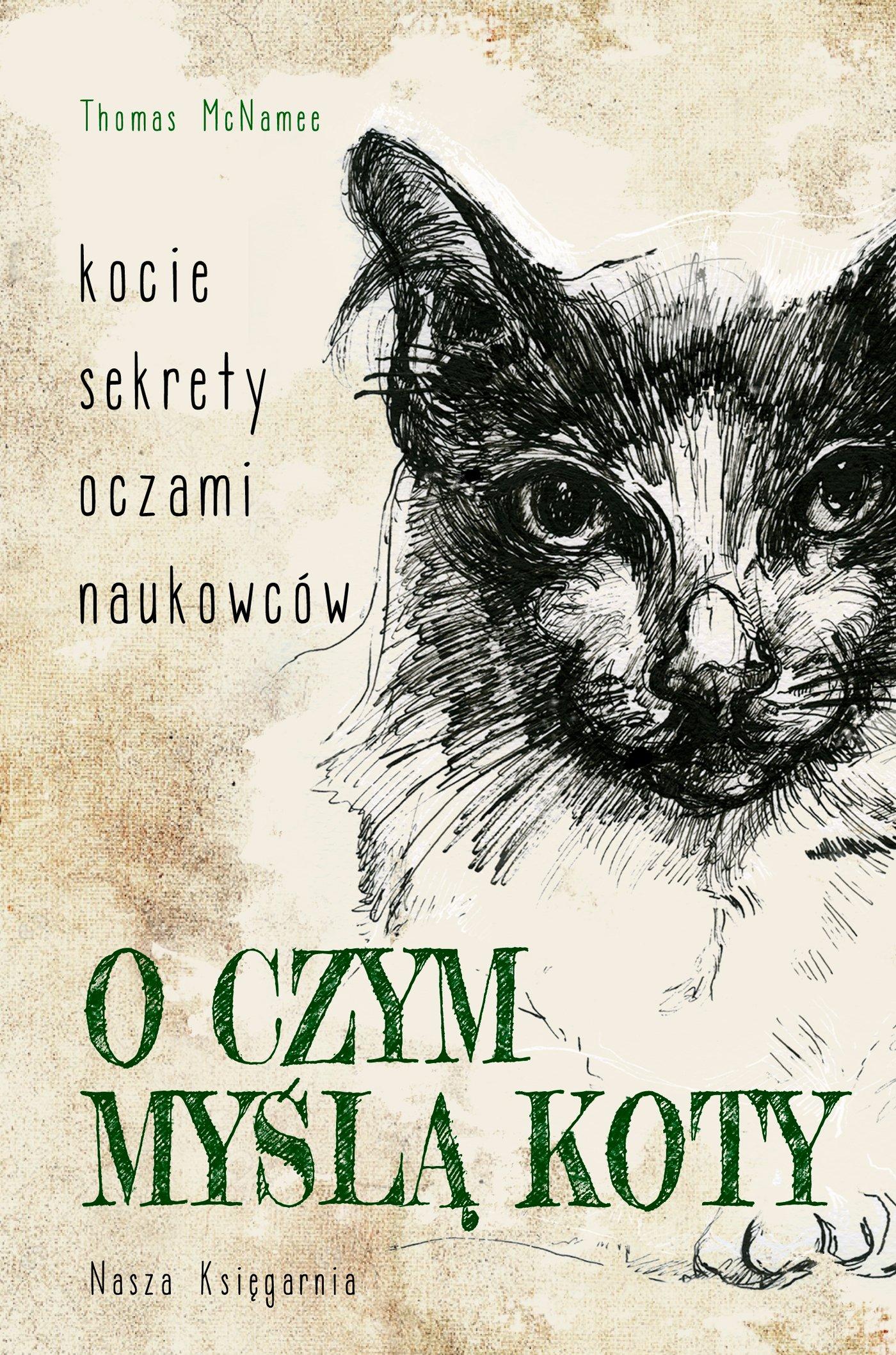 O czym myślą koty. Kocie sekrety oczami naukowców - Ebook (Książka EPUB) do pobrania w formacie EPUB