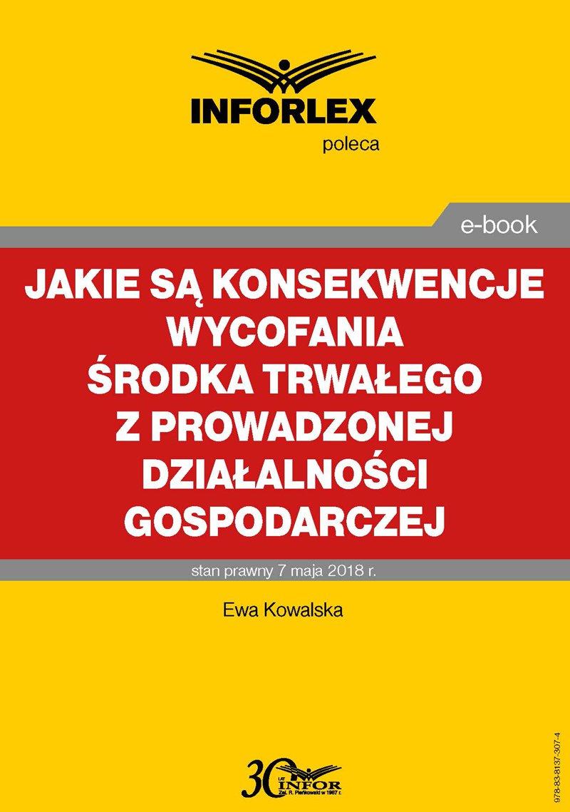 Jakie są konsekwencje wycofania środka trwałego z prowadzonej działalności gospodarczej - Ebook (Książka PDF) do pobrania w formacie PDF