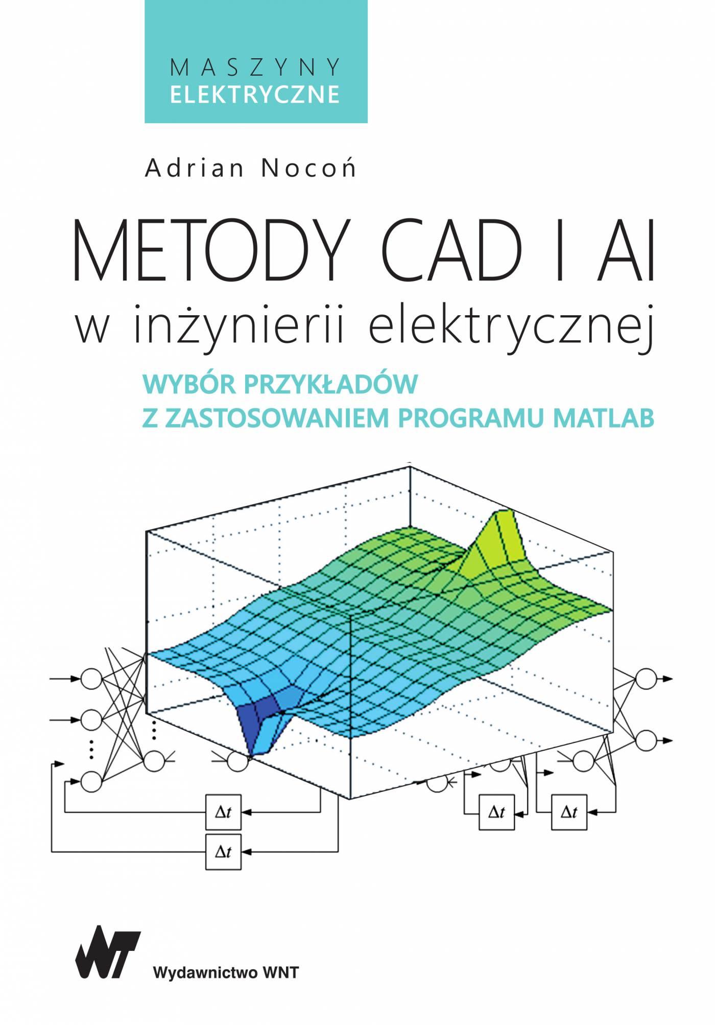Metody CAD i AI w inżynierii elektrycznej - Ebook (Książka na Kindle) do pobrania w formacie MOBI