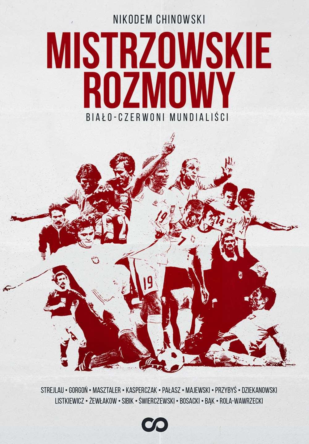 Mistrzowskie rozmowy. Biało-czerwoni mundialiści - Ebook (Książka na Kindle) do pobrania w formacie MOBI