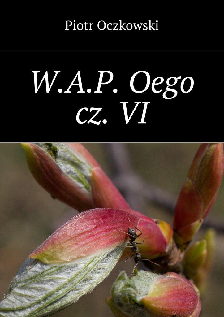W.A.P.Oego cz.VI - Ebook (Książka EPUB) do pobrania w formacie EPUB