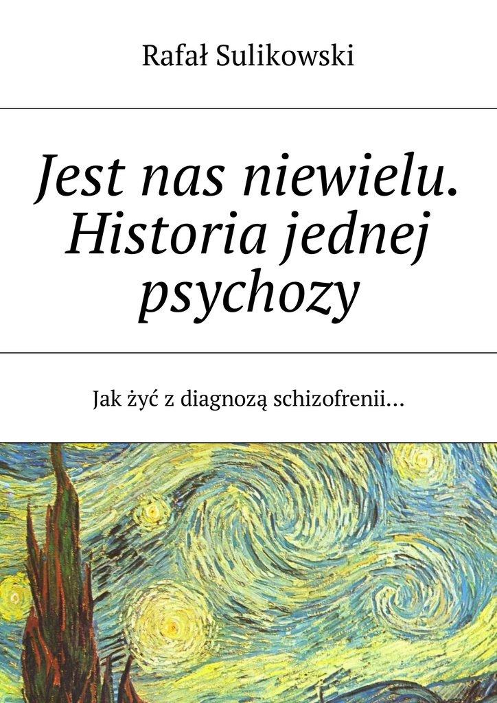 Jest nas niewielu. Historia jednej psychozy - Ebook (Książka na Kindle) do pobrania w formacie MOBI