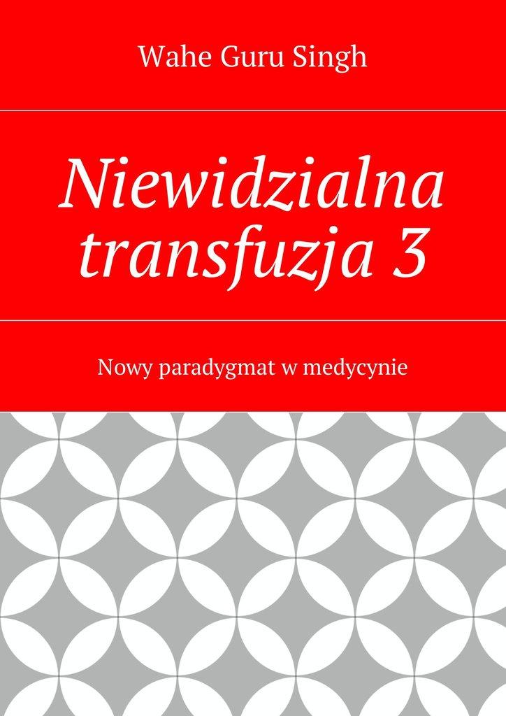 Niewidzialna transfuzja3 - Ebook (Książka na Kindle) do pobrania w formacie MOBI