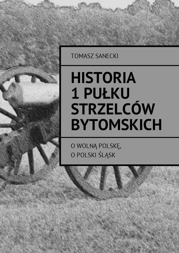 Historia I pułku strzelców bytomskich - Ebook (Książka na Kindle) do pobrania w formacie MOBI